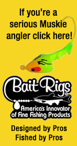 Bait Rigs tackle is designed especially for catching muskie and walleye.